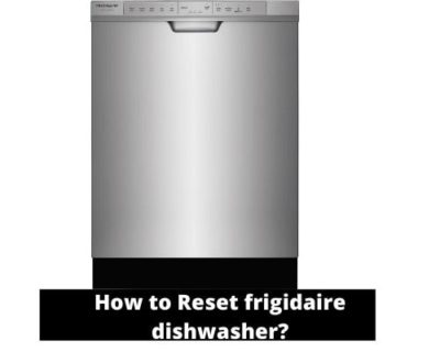 How to Reset frigidaire dishwasher