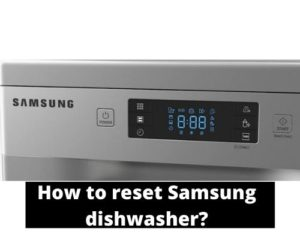 How to reset samsung dishwasher