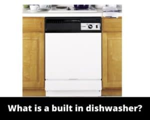 What is a built in dishwasher