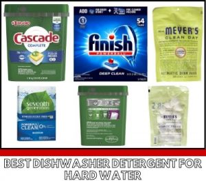 Best dishwasher detergent for hard water